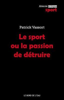 Le sport ou la passion de détruire