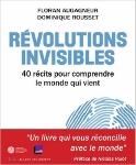 Révolutions invisibles, 40 récits pour comprendre le monde qui vient