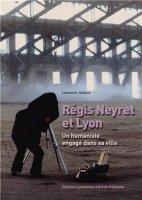 Couverture_Régis Neyret et Lyon