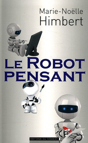Livre Le Robot pensant, Marie-Noëlle Himbert