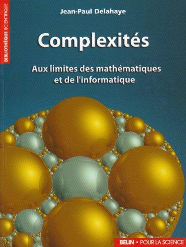 Livre Complexités : aux limites des mathématiques et de l'informatique, Jean-Paul Delahaye
