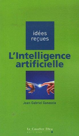 Livre L'intelligence artificielle, Jean-Gabriel Ganascia