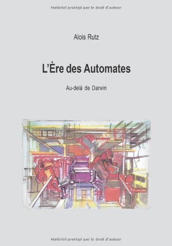 Livre L'Ere des automates, Alois Rutz