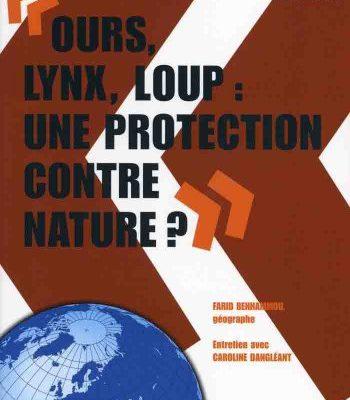 """Jaquette du livre """"Ours lynx loup, une protection contre nature ?"""""""