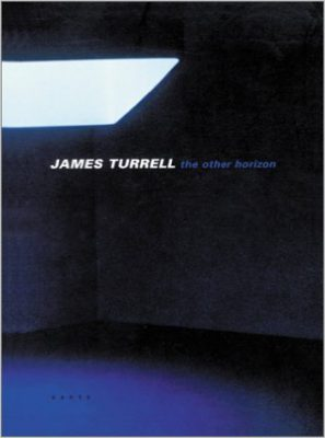 James Turrell : The Other Horizon, Hatje Cantz Publishers, 2001.