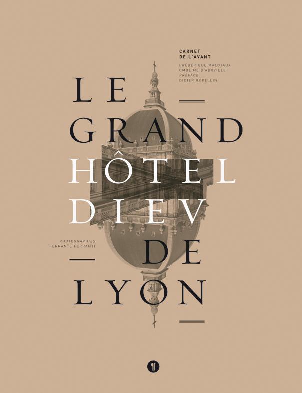 jacquette Le Grand Hôtel-Dieu de Lyon : carnet de...