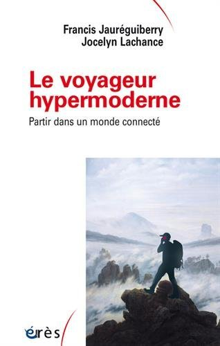 jacquette Le voyageur hypermoderne : partir dans un...