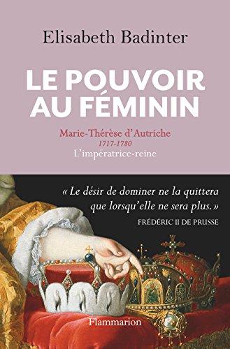 jacquette Le pouvoir au féminin : Marie-Thérèse d'Autriche,