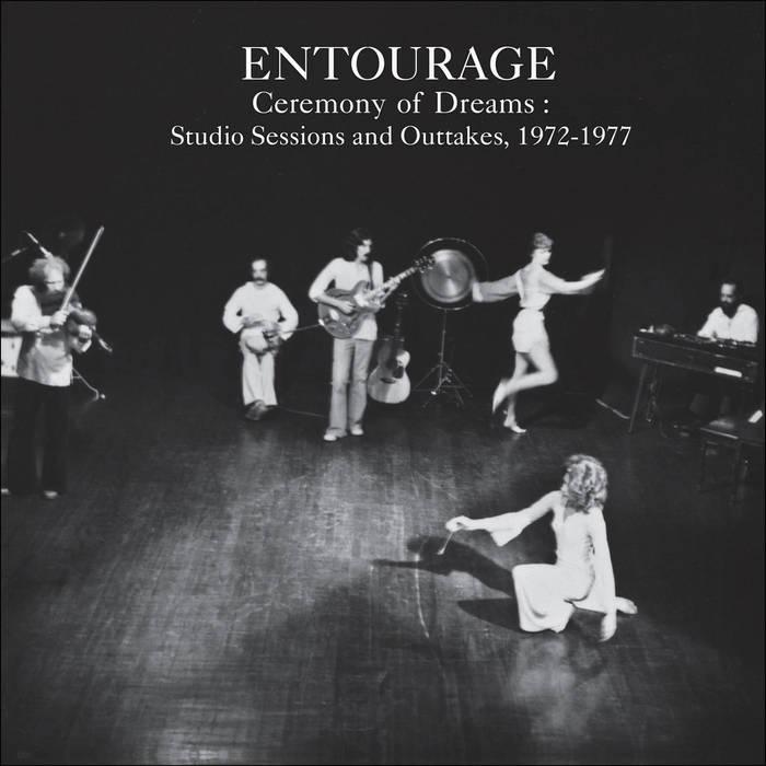 Entourage : A ceremony of dreams