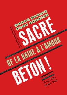Exposition Sacré Béton ! 2015-2016