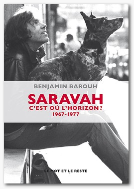Couverture du livre Saravah : c'est où l'horizon ? : 1967-1977 de Benjamin Barouh