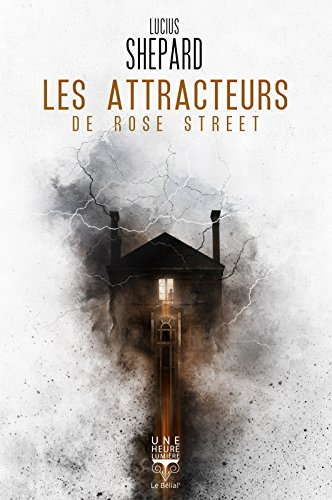 Couverture du roman les Attracteurs de Rose street de Lucius Shepard