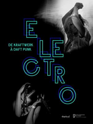 couverture du catalogue de l'exposition Electro, de Kraftwerk à Daft Punk