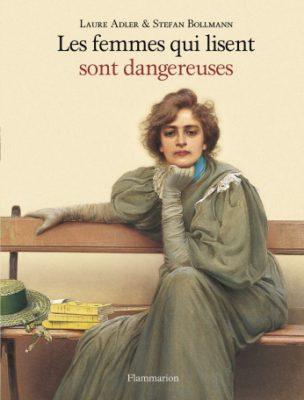 """couverture du livre """"les femmes qui lisent sont dangereuses"""" de Laure Adler et Stefan Bollmann"""