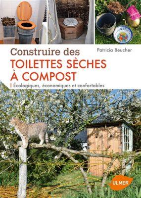 Couverture du livre Construire des toilettes sèches à compost : écologiques, économiques et confortables / Patricia Beucher, Ulmer, 2017.