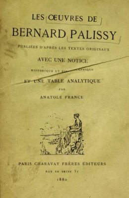Page du titre du livre Les œuvres de [Bernard] Palissy / publiées d'après les textes originaux avec une notice historique et bibliographique et une table analytique par Anatole France. 1880.