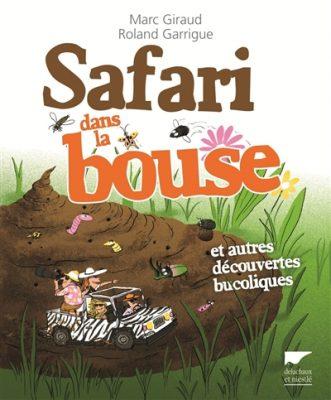couverture du livre Safari dans la bouse / Marc Giraud, Roland Guarrigue. Delachaux et Niestlé, 2014.