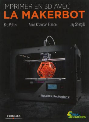 Ouvrage Le Makerbot