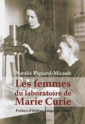 Les femmes du laboratoire de Marie Curie / Natalie Pigeard-Micault / Ed. Glyphe, 2013