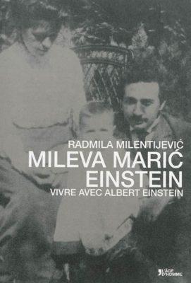 Mileva Maric Einstein : vivre avec Albert Einstein / Radmila Milentijevic / L'Age d'homme, 2013