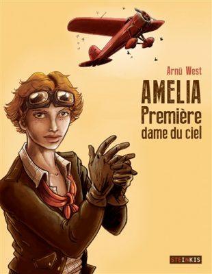 Amelia : première dame du ciel / Arnü West / Steinkis éditions, 2016