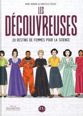 Les découvreuses : 20 destins de femmes pour la science / Marie Moinard, 21g, 2019
