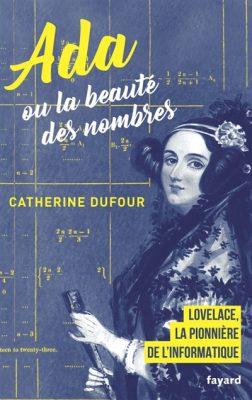 Ada ou La beauté des nombres : la pionnière de l'informatique