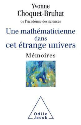 Une mathématicienne dans cet étrange univers : mémoires