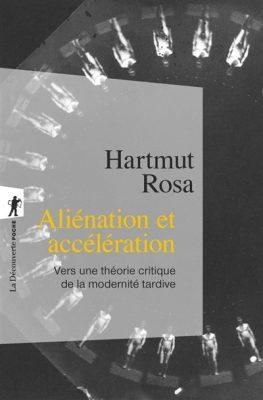 Aliénation et accélération d'Hartmut Rosa