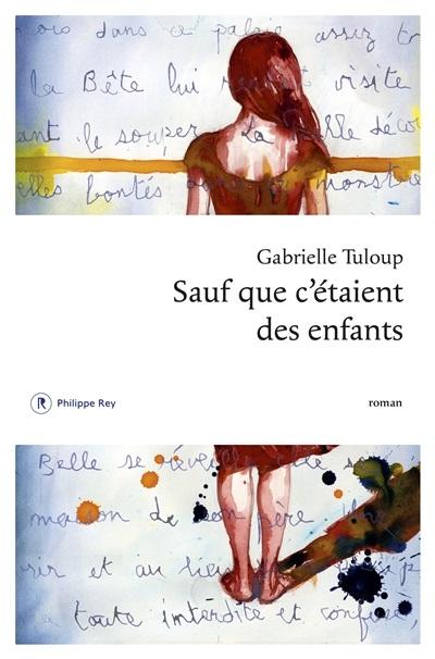 Sauf que c'étaient des enfants [Livre] : roman / Gabrielle Tuloup