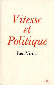 Vitesse et politique de Paul Virilio