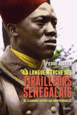 longue marche des tirailleurs sénégalais Pierre Bouvier