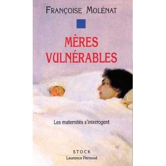 Mères vulnérables, Françoise Molénat