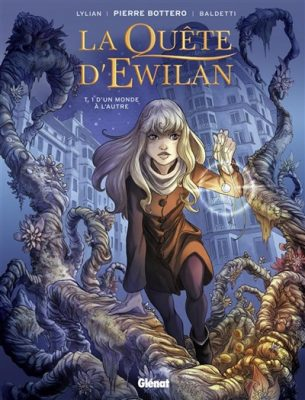La quête d'Ewilan tome 1: d'un monde à l'autre
