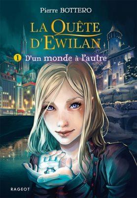 La quête d'Ewilan: d'un monde à l'autre