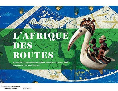 Afrique des routes Musée du Quai Branly