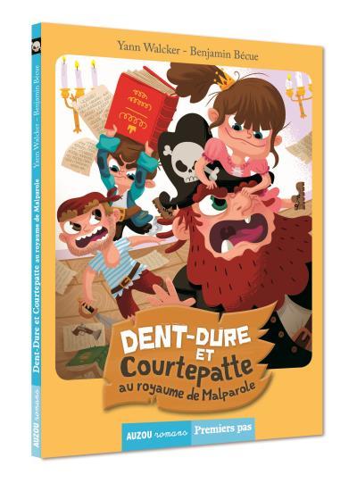 Image de couverture du livre Dent Dure et Courtepatte au royaume de Malparole
