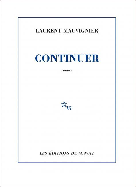 """Image de la couverture du roman """"Continuer"""" de Laurent Mauvignier"""