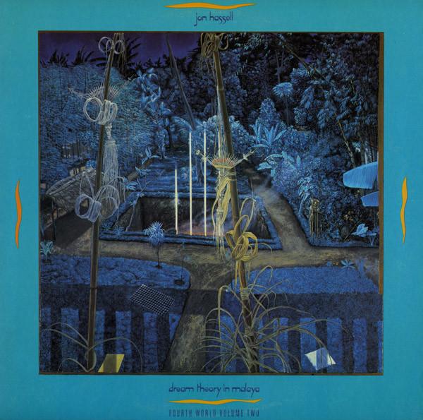 Pochette du disque de Jon Hassell : Dream Theory In Malaya (Fourth World Volume Two)