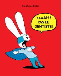 Aaaaah ! pas le dentiste