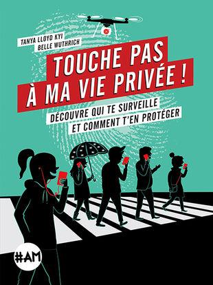 Touche pas à ma vie privée !