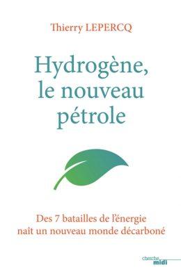 Hydrogène, le nouveau pétrole