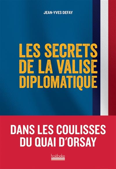 jacquette Les secrets de la valise diplomatique