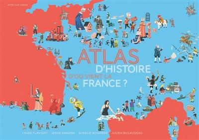 jacquette Atlas d'histoire : d'où vient la France...
