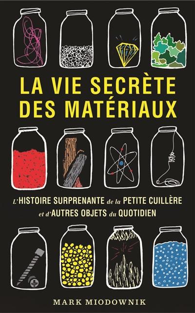 jacquette La vie secrète des matériaux