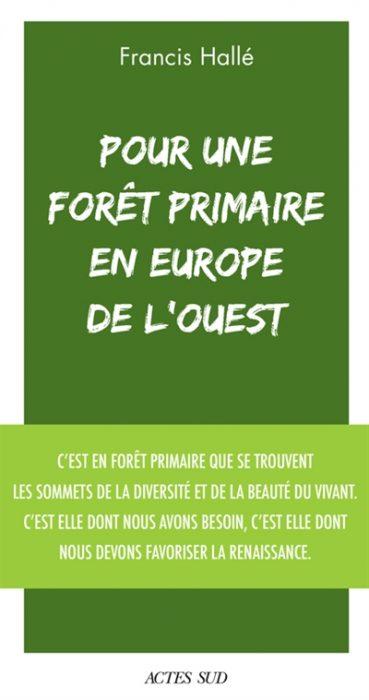 Couverture du livre Pour une forêt primaire en Europe de l'Ouest, Francis Hallé